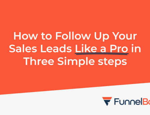 How to follow up your sales leads like a pro in three simple steps