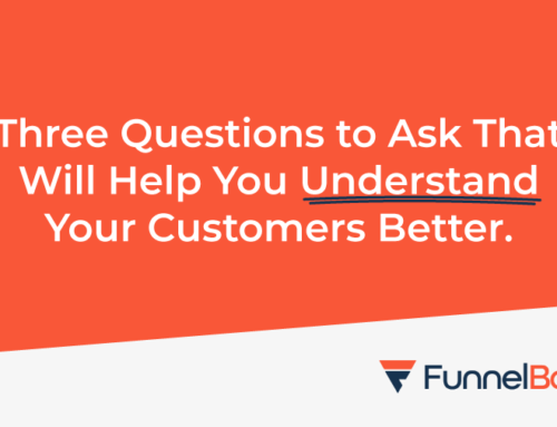 Three questions to ask that will help you understand your B2B customers better