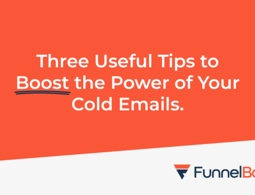 Three useful tips to boost the power of your cold emails